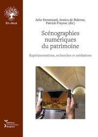 Julie Deramond et Jessica de Bideran - Scénographies numériques du patrimoine - Des logiques d'acteurs aux dispositifs de valorisation.