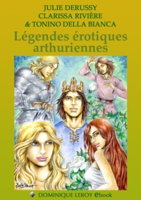 Julie Derussy et Tonino Della Bianca - Légendes érotiques arthuriennes - Figures mythiques 5.