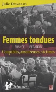 Julie Desmarais - Femmes tondues France - Libération - Coupables, amoureuses, victimes.