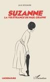 Julie Dessaivre - Suzanne - La vie étrange de Paul Grappe.