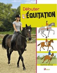 Julie Deutsch - Débuter l'équitation.