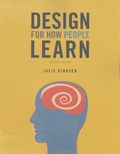 Julie Dirksen - Design for How People Learn.