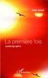 Julie Dollé - La première fois - Autobiographie.