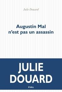 Julie Douard - Augustin Mal n'est pas un assassin.