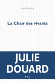 Julie Douard - La chair des vivants.