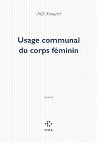 Julie Douard - Usage communal du corps féminin.