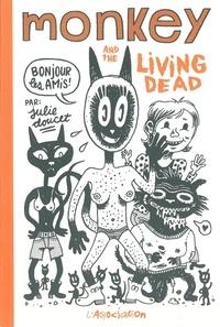 Julie Doucet - Monkey & the Living Dead.