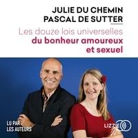 Julie Du Chemin et Pascal De Sutter - Les douze lois universelles du bonheur amoureux et sexuel.
