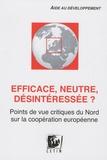 Julie Duchatel et Florian Rochat - Efficace, neutre, désintéressée ? - Points de vue critiques du Nord sur la coopération européenne.