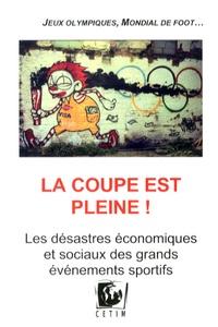 Julie Duchatel - La Coupe est pleine ! - Les désastres économiques et sociaux des grands événements sportifs.