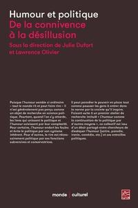 Julie Dufort et Lawrence Olivier - Humour et politique : de la connivence à la désillusion.