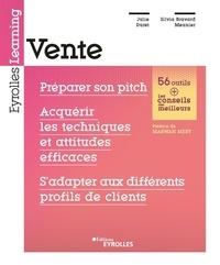 Julie Duret et Silvia Bravard-Meunier - Vente - Préparer son pitch, acquérir les techniques et attitudes efficaces, s'adapter aux différents profils de clients.