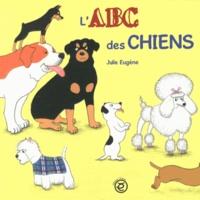 Julie Eugène - L'ABC des chiens.