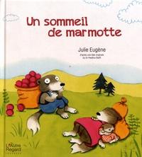 Julie Eugène - Un sommeil de marmotte.
