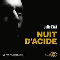 Julie Ewa et Julien Chatelet - Nuit d'acide.