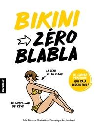 Julie Ferrez - Zéro blabla bikini.