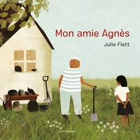 Julie Flett - Mon amie Agnès.
