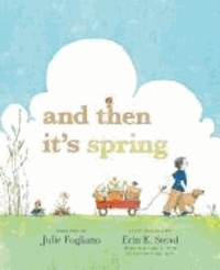 Julie Fogliano - And Then It's Spring.