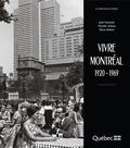 Julie Fontaine et Mireille Lebeau - Aux limites de la mémoire  : Vivre Montréal - 1920-1969.