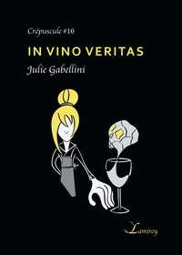 Julie Gabellini - In vino veritas.