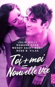 Julie Galli et Romane Rose - Toi + moi = nouvelle vie !.
