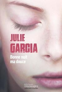 Julie Garcia - Bonne nuit, ma douce.