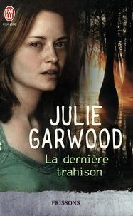 Julie Garwood - La dernière trahison.