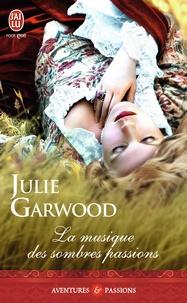 Julie Garwood - La musique des sombres passions.