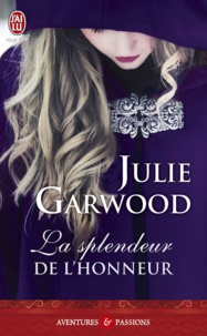 Julie Garwood - La splendeur de l'honneur.
