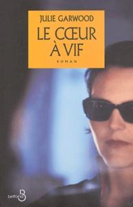 Julie Garwood - Le coeur à vif.
