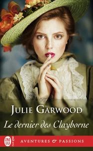 Julie Garwood - Le dernier des Clayborne.