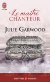 Julie Garwood - Le maître chanteur.