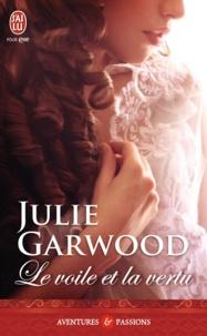 Julie Garwood - Le voile et la vertu.