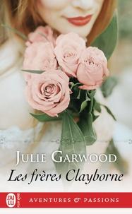 Julie Garwood - Les frères Clayborne.