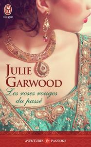 Julie Garwood - Les roses rouges du passé.