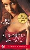 Julie Garwood - Sur ordre du roi.