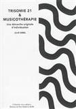 Julie Gebel - Trisomie 21 et musicothérapie - Une démarche originale d'individuation.