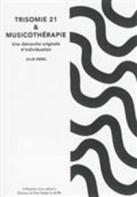 Goodtastepolice.fr Trisomie 21 et musicothérapie - Une démarche originale d'individuation Image