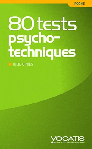 Julie Giniès - 80 tests psychotechniques.