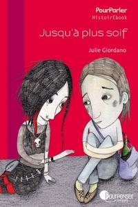 Julie Giordano - Jusqu'à plus soif.