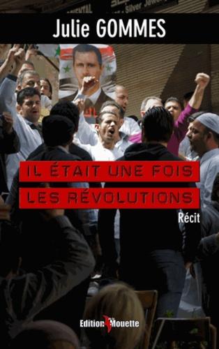 Julie Gommes - Il était une fois les révolutions.