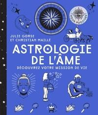 Julie Gorse et Christian Maille - Astrologie de l'âme - Découvrez votre mission de vie.