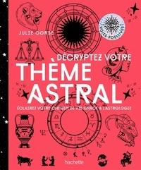 Julie Gorse - Décrypter votre thème astral.