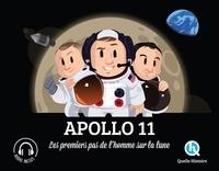 Julie Gouazé et Bruno Wennagel - Apollo 11 - Les premiers pas de l'homme sur la Lune.