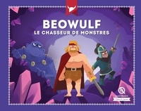 Julie Gouazé et Bruno Wennagel - Beowulf - Le chasseur de monstres.
