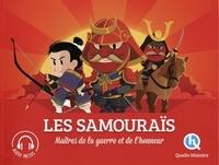 Julie Gouazé et Bruno Wennagel - Les samouraïs - Maîtres de la guerre et de l'honneur.
