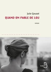 Julie Gouazé - Quand on parle de Lou.