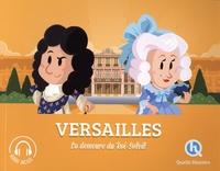 Julie Gouazé et Mona Dolets - Versailles - La demeure du Roi-Soleil.