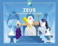 Julie Gouazé et Bruno Wennagel - Zeus - Le maître de l'Olympe.