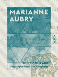 Julie Gouraud et Franz Champagny (de) - Marianne Aubry - Histoire d'une servante.
